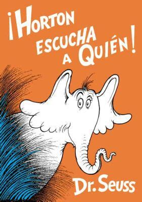 horton escucha a quien horton hears a who by dr seuss hardcover spanish booksamillion