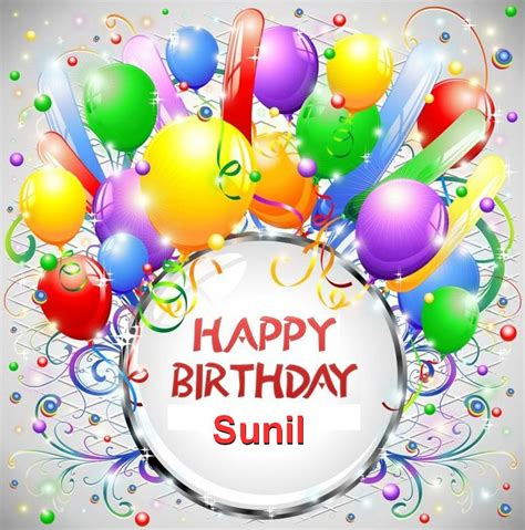 happy birthday happy birthday sunil happy birthday