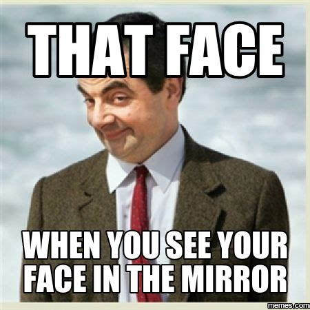 Mirror Meme - that face when you see your face in the mirror memes com