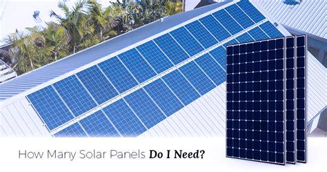 how many solar panels how many solar panels do i need infinite energy