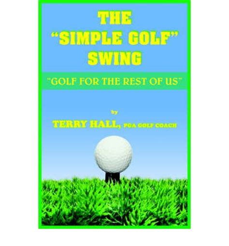 simple golf swing video the quot simple golf quot swing