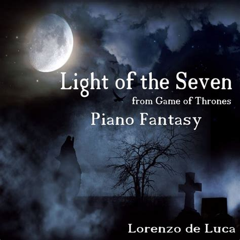 of thrones light light of the seven piano from of thrones