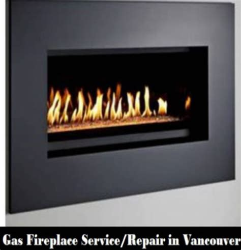 Gas Fireplace Repair Vancouver by Reliance Mechanical Opening Hours 1093 Broadway W