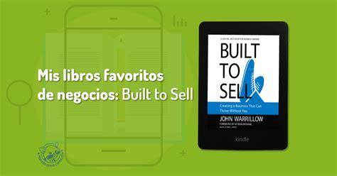 10 libros sobre liderazgo y motivaci 243 n libros excelentes para leer en algun momento de la vida c 243 mo crear un negocio que no dependa
