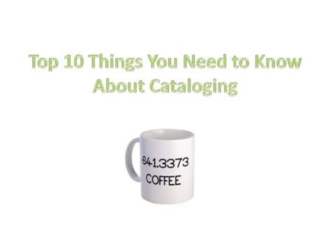 Top Five Sexual Things Want Us To Do by Top 10 Things You Need To About Cataloging