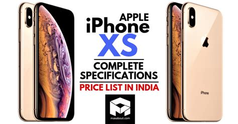 meet apple iphone xs complete specifications price list in india