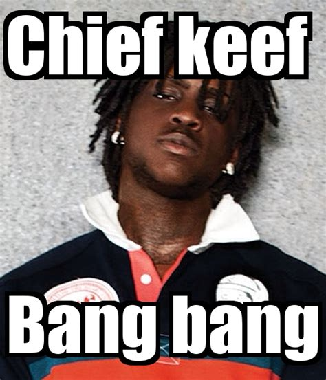 Chief Keef Nah Meme - chief keef bang bang poster jose romero keep calm o matic