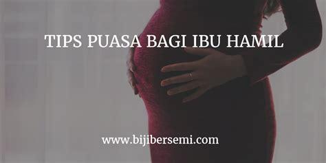 Tips Puasa Bagi Wanita Hamil Ibu Hamil Mau Puasa Baca Dulu