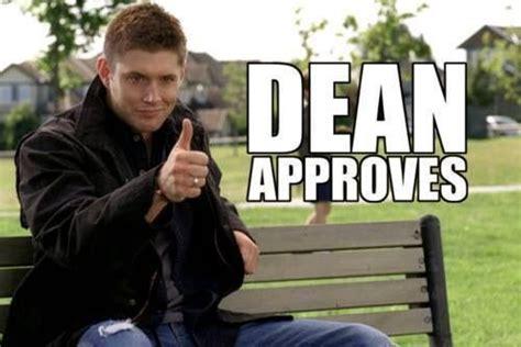 Supernatural Meme - dean approves supernatural meme supernatural pinterest