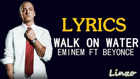 eminem walk on water lyrics walk on water by eminem ft beyonc 233 ft skylar grey