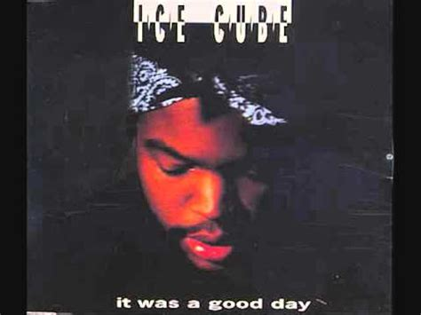 ice cube it was a good day youtube ice cube today was a good day slowed n chopped youtube