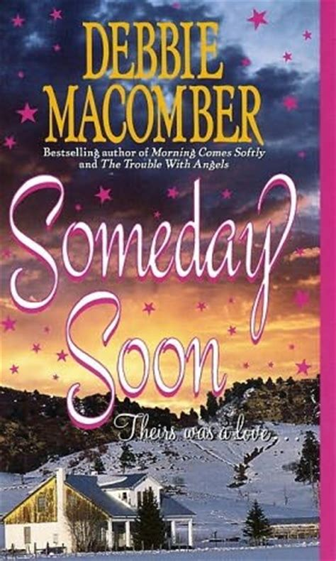 someday soon deliverance company 1 someday soon deliverance company book 1 by debbie macomber