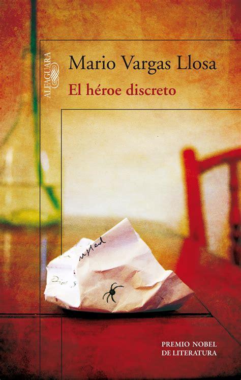 libro el haroe discreto el h 233 roe discreto nueva novela de mario vargas llosa estandarte