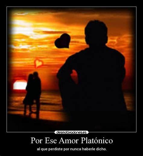 imagenes de amor platonico tumblr carteles amor amor platonico desmotivaciones desmotivaciones