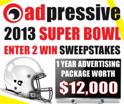 Super Bowl Sweepstakes - enter to win 12 000 native advertising package adpressive com super bowl sweepstakes