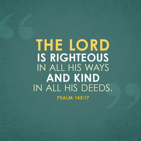 All Deeds the lord is righteous in all his ways and in all his