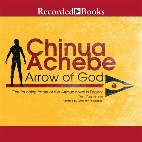 everything tells us about god books arrow of god audiobook by chinua achebe for just