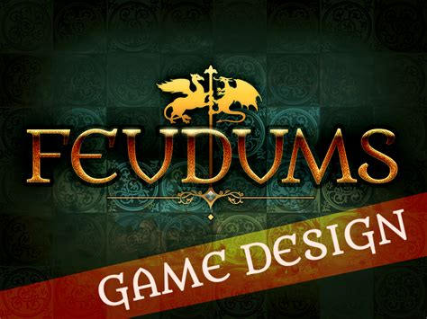 game design articles forging worlds terrains feature feudums indie db