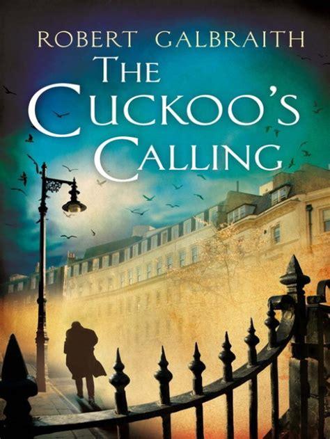 The Cuckoo S Calling the cuckoo s calling a cormoran strike mystery