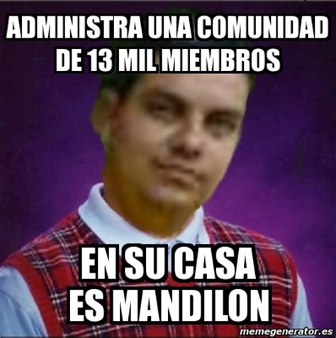 Mandilon Memes - meme personalizado administra una comunidad de 13 mil