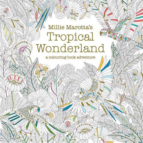 millie marottas tropical wonderland 184994346x millie marotta s tropical wonderland craftyarts co uk