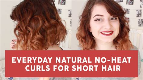 no heat waves for short hair everyday natural no heat curls for short hair youtube