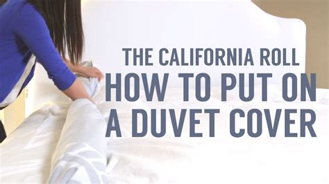 how to put a duvet cover on a down comforter how to put on a duvet cover the california roll way youtube
