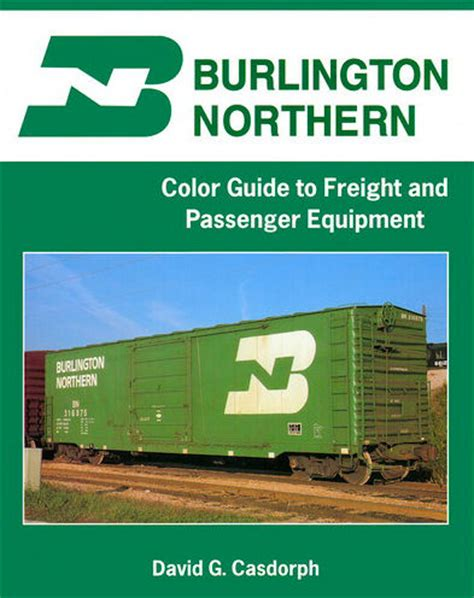 burlington northern color guide to freight passenger equipment from s books trains