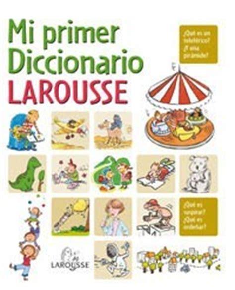 libro mi primer diccionario larousse lecturas infantiles mi primer diccionario larousse es hellokids com