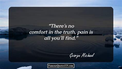 there is no comfort in the truth relaxation quotes famous leisure quotations sayings