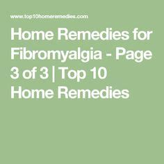 Fibromyalgia Relief Home Remedies by 1000 Images About Home Health Remedies On