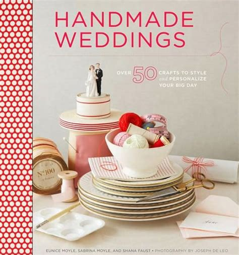 Handmade Wedding Book - book handmade weddings by eunice moyle sabrina moyle