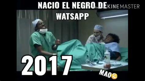 nuevo sensato el negro de whatsapp sonidord com nuevo v 237 deo nacimiento de negro del whatsapp luis ch 225 vez