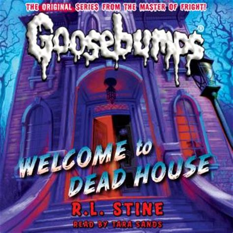 welcome to dead house listen to classic goosebumps welcome to dead house by r l stine at audiobooks com