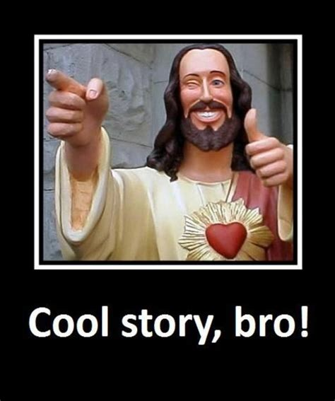 Know Your Meme Cool Story Bro - image 3374 cool story bro know your meme