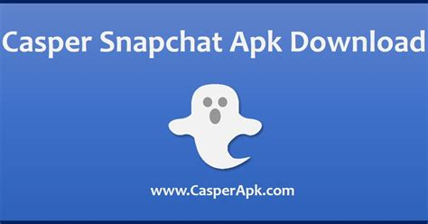 snapchat version apk casper snapchat v1 5 6 2 free officially free mini wares