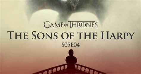 film sejarah kebudayaan islam game of thrones s05e04 sons of the harpy 2015 series hdtv