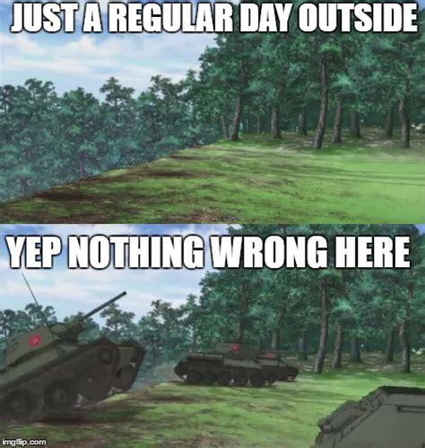 Girls Und Panzer Meme - just a regular day in pravda imgflip