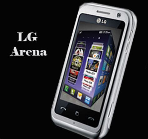 mobile phones arena lg arena km900 mobile phone unveiled features s class