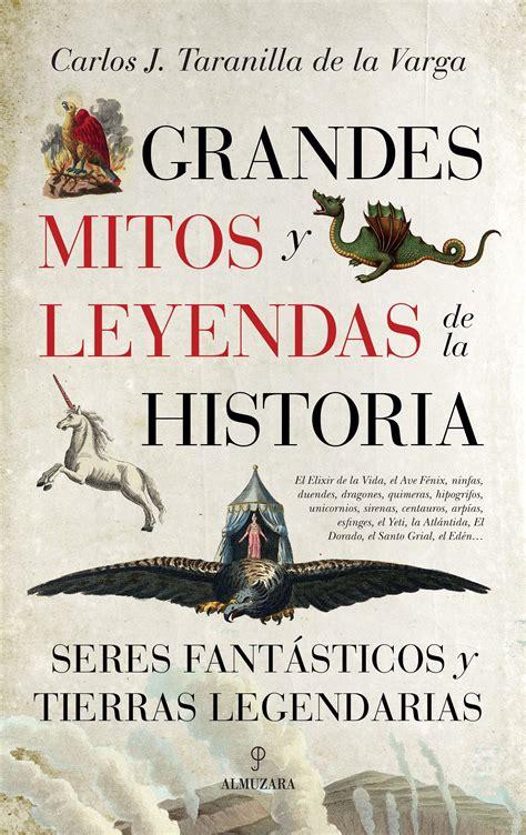libro el mito de la grandes mitos y leyendas de la historia la tienda de libros