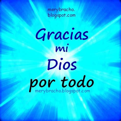 imagenes de dios gracias por todo oraci 243 n gracias mi dios por todo entre poemas vivencias