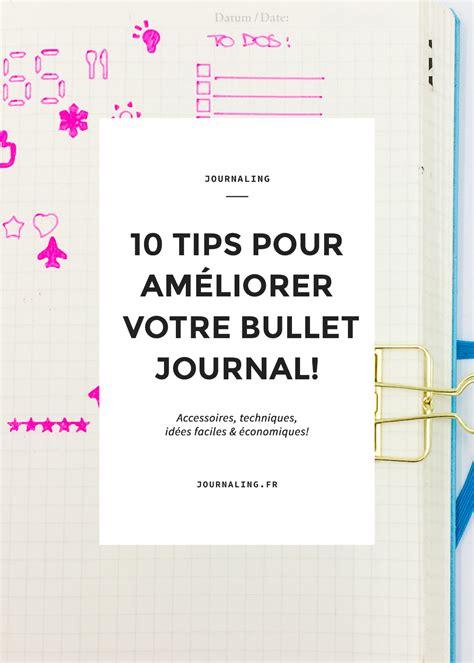 bullet journal tips bullet journal tips 10 astuces pour am 233 liorer votre carnet