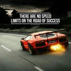 Car Cover Quote There Are No Speed Limits On The Road Of Success Wall To