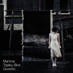 lyrics martina topley bird quixotic album