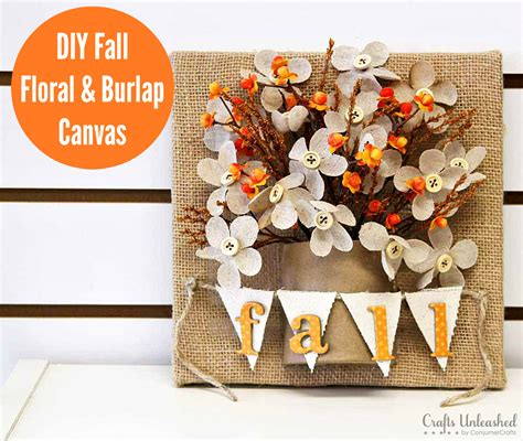 diy canvas crafts diy fall decor floral burlap canvas crafts unleashed