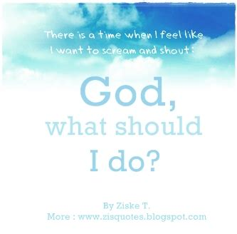zisquotes the art of inspiration: god, what should i do now?