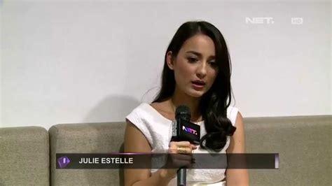 film fedi nuril dan julie estelle julie estelle tolak main film hollywood youtube