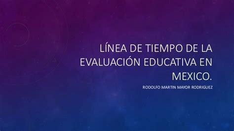 lnea de tiempo web slideshare l 237 nea de tiempo de la evaluaci 243 n educativa en