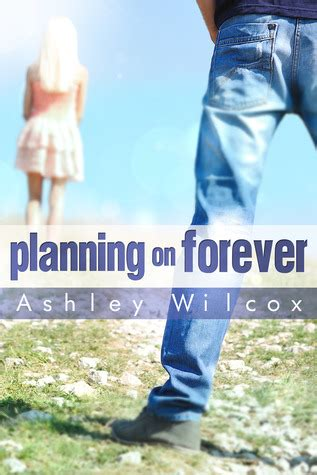 Forever Ashleys Lost book review planning on forever by wilcox blame