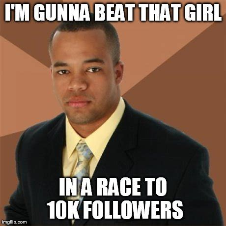 Successful Black Woman Meme - successful black man meme imgflip